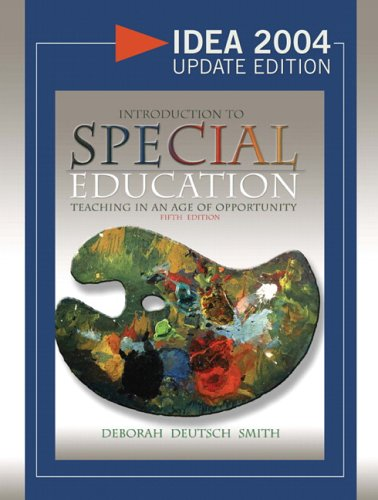 Introduction to Special Education: Teaching in the Age of Opportunity, IDEA 2004 Update Edition (5th Edition)
