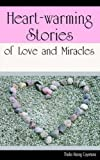 Heart-Warming Stories of Love and Miracle, Thalia N. Cayetano, 158736459X