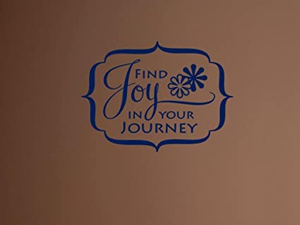 Amazoncom Find Joy In Your Journeyvinyl Wall Decal Vinyl Quote