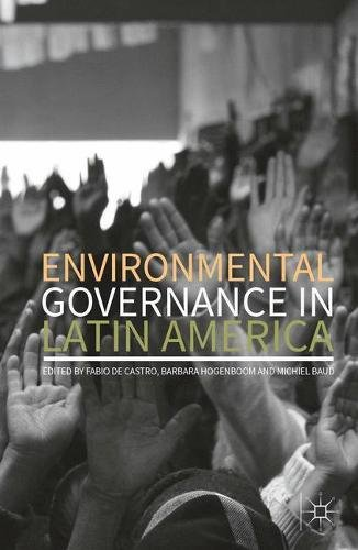 Environmental Governance in Latin America (American Environmental Policy)