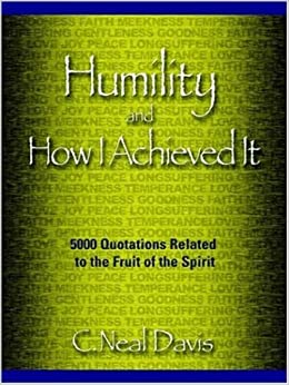 Book Humility and How I Acheived It by C. Neal Davis (2005-11-15)