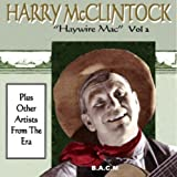 Harry Haywire Mac McClintock Vol. 2: Plus Other Artists by HARRY McCLINTOCK (2015-08-03)