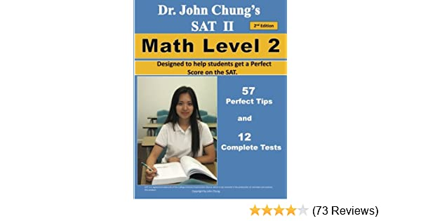 Dr  John Chung's SAT II Math Level 2 ---- 2nd Edition: To