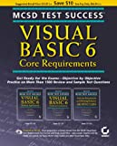 MCSD Test Success: Visual Basic 6 Core