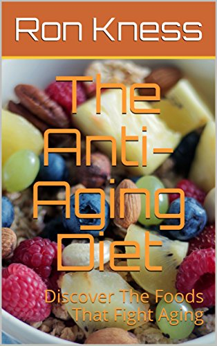 51N7Ygpc9sL - The Anti-Aging Diet: Discover The Foods That Fight Aging