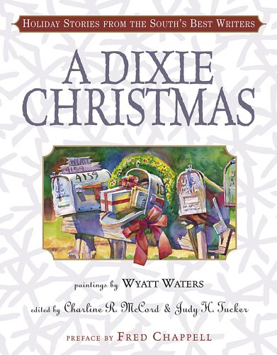 A Dixie Christmas: Holiday Stories from the South's Best Writers by Algonquin Books