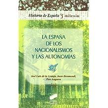 La España de los nacionalismos y las autonomías (Historia de España, 3er milenio)