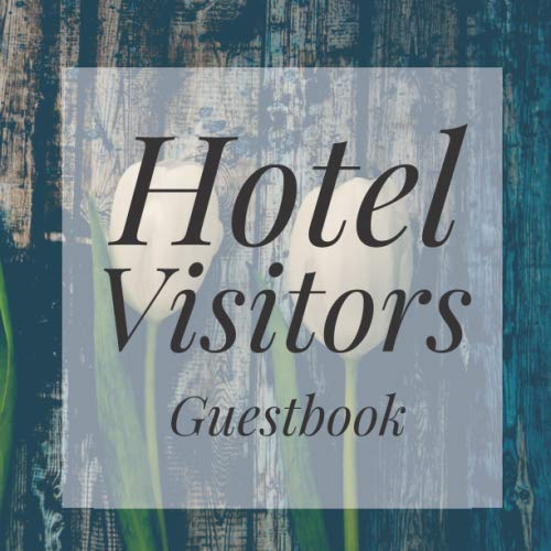 Hotel Visitors: Rustic  Floral Flower Guest Signing Book - Address Contact Message Log Tracker Recorder Address Lines - Lake Country Vacation House ... - Feedback Comments Ledger Business Record (Rustic Bed Ideas Flower)