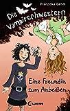 Die Vampirschwestern - Eine Freundin zum Anbeißen: Band 1