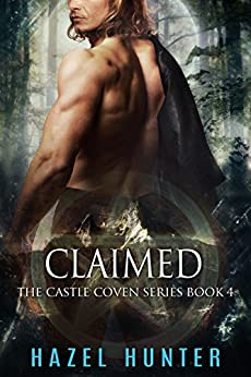 Claimed (Book 4 of Castle Coven): A Serial MMF Paranormal Romance (Castle Coven Series) by [Hunter, Hazel]