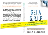 Get a G.R.I.P. - Second Edition: Andrew's Ax Guide to Global Readiness (Get a G.R.I.P. Series Book 1)