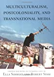 Multiculturalism, Postcoloniality, and Transnational Media, , 0813532353