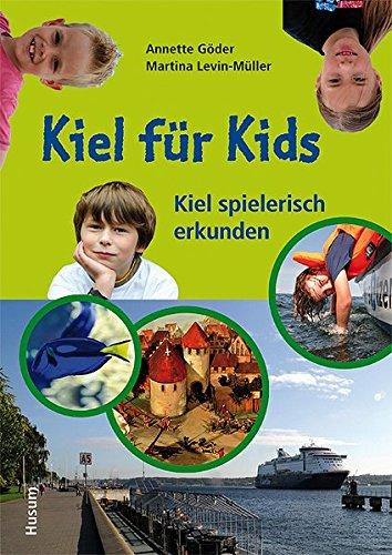 Kiel für Kids: Kiel spielerisch erkunden