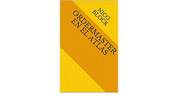 Amazon.com: Ordermaster en el Atlas (Spanish Edition) eBook: Nico Block: Kindle Store