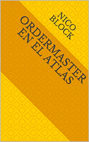 Ordermaster en el Atlas (Spanish Edition) by [Block, Nico]
