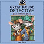 Basil of Baker Street: The Great Mouse Detective, Book 1 | Eve Titus
