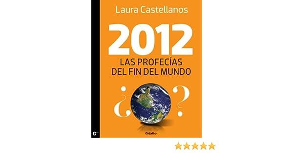 2012, Las profecías del fin del mundo (Spanish Edition)