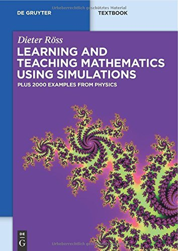 Learning and Teaching Mathematics using Simulations: Plus 2000 Examples from Physics (De Gruyter Textbook) by Dieter Röss (2011-07-18)