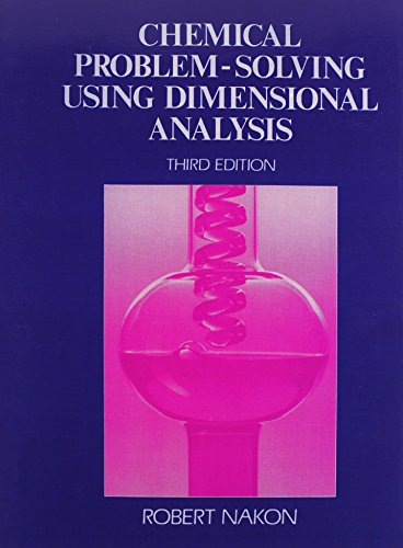 Chemical Problem Solving Using Dimensional Analysis (3rd Edition)