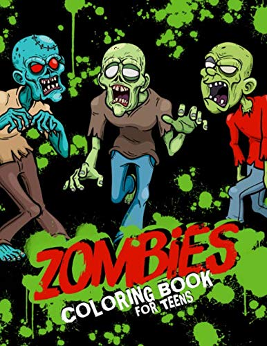 Zombies Coloring Book For Teens: Anti-Anxiety Coloring Activity Book For Teenagers; Halloween Color Pages For Older Children And Young Adults; Scary Modern Horror Fun!]()