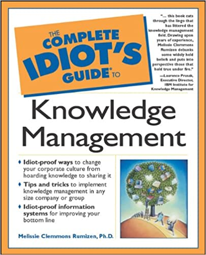 The Complete Idiot's Guide to Knowledge Managemen