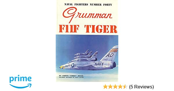 Naval Fighters Number Forty Grumman F11F Tiger: Corky Meyer