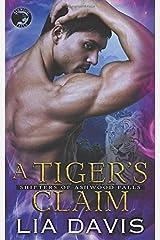 A Tiger's Claim (Shifters of Ashwood Falls) Paperback