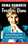Forever, Erma: Best-Loved Writing Fro...
