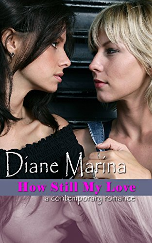 How Still My Love: A Contemporary Romance by [Marina, Diane]