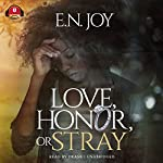 Love, Honor, or Stray: New Day Divas, Book 3 | Buck 50 Productions - producer,E. N. Joy
