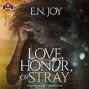 Love, Honor, or Stray: New Day Divas, Book 3   Buck 50 Productions - producer, E. N. Joy