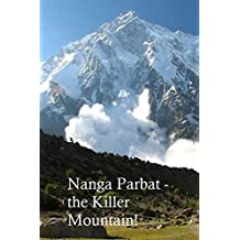 Nanga Parbat - the Killer Mountain!
