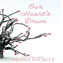 Our Heart's Drum Audiobook by Regina Puckett Narrated by Johnny Robinson