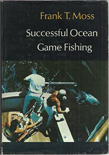 Successful Ocean Game Fishing, Moss, Frank T.