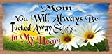 Mom You Will Always Be Tucked Away Safely In My Heart Review