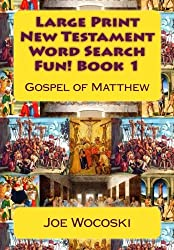 Large Print New Testament Word Search Fun! Book 1: Gospel of Matthew (Large Print New Testament Word Search Book) (Volume 1)