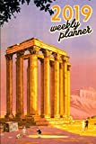 2019 Weekly Planner: Greece Organizer Schedule 2019 Monthly Weekly Planner for Greek history, mythology and travel fans Calendar Agenda