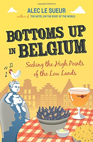 Bottoms Up in Belgium: Seeking the High Points of the Low Land