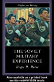 The Soviet Military Experience, Roger R. Reese, 0415217202