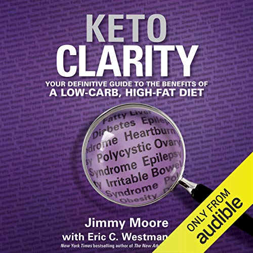 Keto Clarity: Your Definitive Guide to the Benefits of a Low-Carb, High-Fat Diet (Best Life Insurance For Overweight)