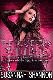 The Sorcerer's Willful Bride (Love and Other Magic series Book 1)