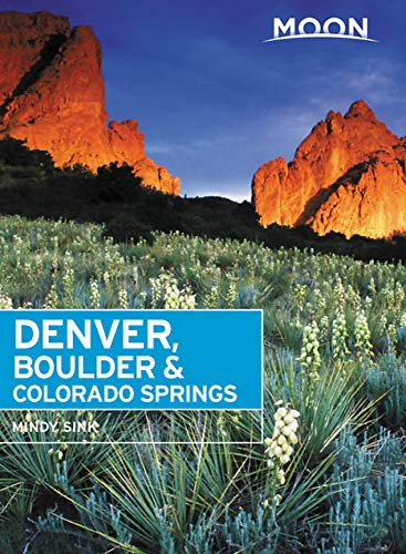 Moon Denver, Boulder & Colorado Springs (Travel Guide)