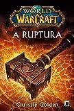 World of Warcraft: A ruptura
