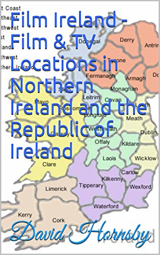Film Ireland - Film & TV Locations in Northern Ireland and the Republic of Ireland (Film and TV Locations in the UK and Ireland Book ()