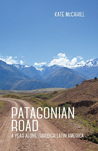 Patagonian Road: A Year Alone Through Latin America cover