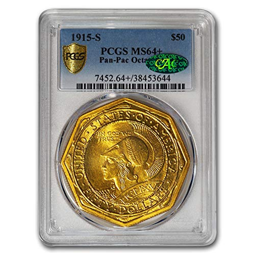 1915 S Gold $50 Panama Pacific Octagonal MS-64+ PCGS CAC G$5 MS-64 PCGS