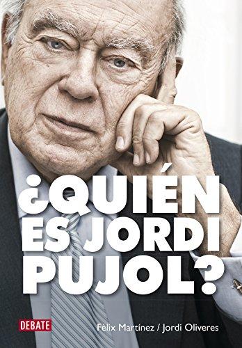 Descargar Libro ¿quién Es Jordi Pujol? FÉlix/oliveres,jordi MartÍnez