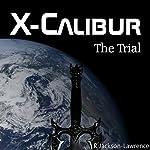 X-Calibur: The Trial: Volume 3 | R. Jackson-Lawrence