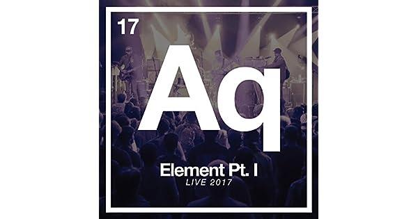 Amazon.com: Element Pt. I (Live 2017): Aqueous: MP3 Downloads