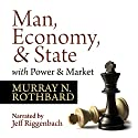 Man, Economy, and State with Power and Market - Scholar's Edition Audiobook by Murray N. Rothbard Narrated by Jeff Riggenbach